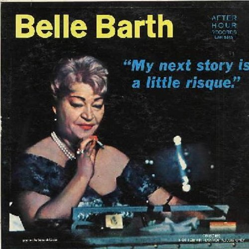 Barth, Belle - My Next Story Is A Little Risque - More LIVE entertainment for Grown-Ups by the First Lady of stories that don't go well with food! (vinyl LP record) - NM9/EX8 - LP Records
