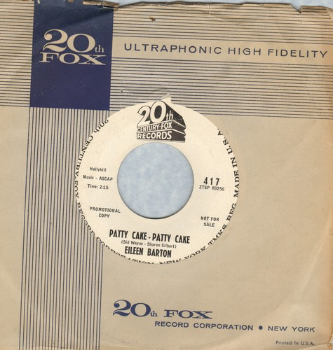 Barton, Eileen - Patty Cake - Patty Cake/The Earth Stood Still (DJ advance pressing with 20th Century Fox company sleeve) - NM9/ - 45 rpm Records