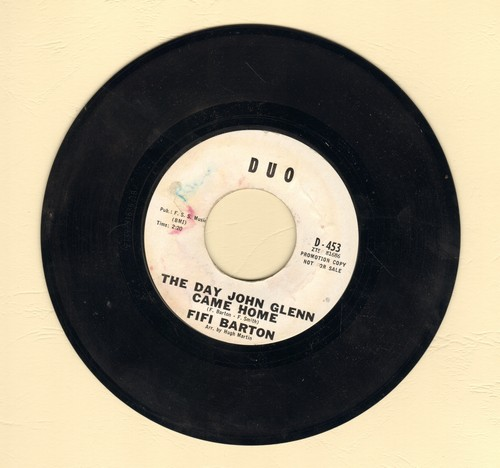 Barton, Fifi - The Day John Glenn Came Home/When Tommy Talks To Me (DJ advance pressing) - EX8/ - 45 rpm Records