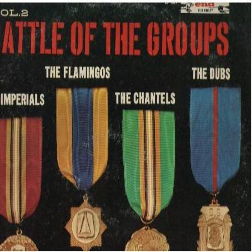 Imperials, Flamingos, Chantels, Dubs - Battle Of The Groups Vol. 2: Lovers Never Say Goodbye, A Prayer And A Juke Box, Shimmy Shimmy Ko-Ko Bop, Never Let Go (vinyl MONO LP record) - NM9/VG7 - LP Records