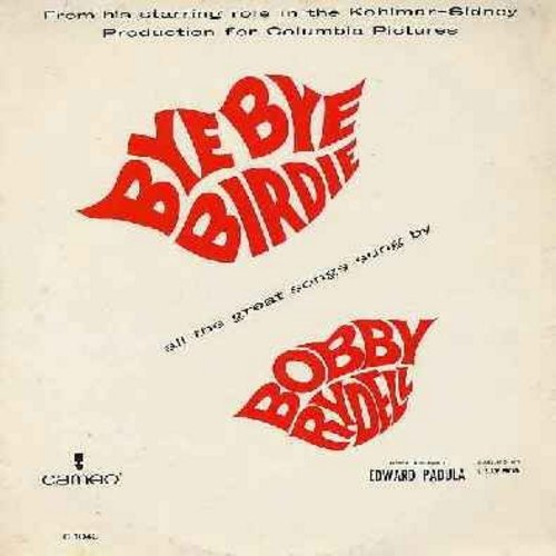 Rydell, Bobby - Bye Bye Birdie: Honestly Sincere, Kids, One Special Girl, A Lot Of Livin' To Do, Bye Bye Birdie, We Love You Conrad, How Lovely To Love A Woman, One Last Kiss, The Telephone Hour, Put On A Happy Face, Rosie (vinyl MONO LP record) - EX8/EX8