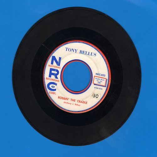 Bellus, Tony - Robbin' The Cradle/Valentine Girl (first pressing) - EX8/ - 45 rpm Records