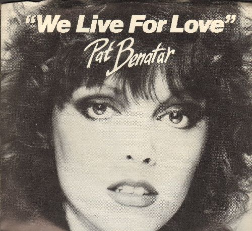 Benatar, Pat - We Live For Love/So Sincere (with picture sleeve) - NM9/NM9 - 45 rpm Records