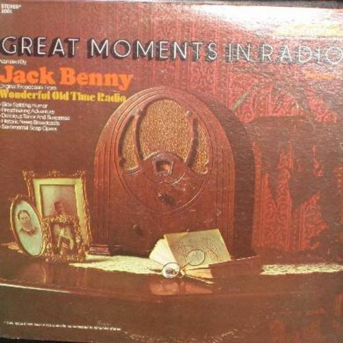 Benny, Jack - Great Moments In Radio: Narrated By Jack Benny. Original Broadcasts From Wonderful Old Time Radio. Side Splitting Humor. Breathtaking Adventure. Delicious Terror And Suspense. Historic News Broadcasts. Sentimental Soap Opera. - NM9/NM9 - LP