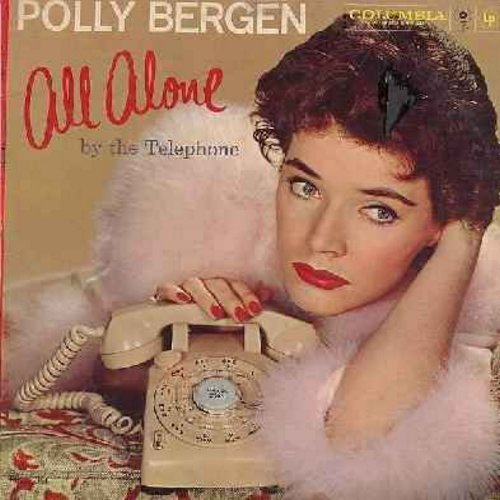 Bergen, Polly - All Alone By The Telephone: Glad To Be Unhappy, I'm Always Chasing Rainbows, It's Easy To Remember, He Didn't Call (vinyl MONO LP record) - EX8/VG7 - LP Records