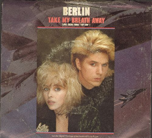 Berlin - Take My Breath Away (Love Theme from -Top Gun-)/Radar Radio (by Giorgio Moroder, featuring Joe Pizzulo on flip-side) - EX8/VG6 - 45 rpm Records