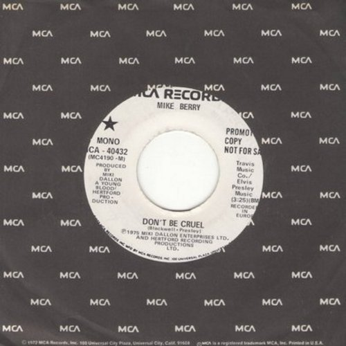 Berry, Mike - Don't Be Cruel (VERY UNUSUAL updated slow version of the Elvis Presley Classic!) (DJ advance pressing with MONO and STEREO version) - M10/ - 45 rpm Records