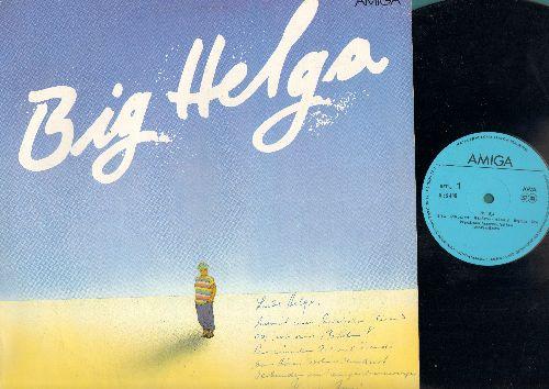 Hahnemann, Helga - Big Helga: Big Helga, Keine Liebe Mehr, Grüne Bohnen, Heiß Und Kalt, Happy Ende, Show, Ach Karl, Meine Liebe Babe, Ick Hab Angst, Tanztee, One For The Road (Ein' Auf'n Weg), (Vinyl LP Record) (DDR) (WOL, may be from artist) - NM9/EX8 -