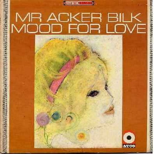 Bilk, Mr. Acker - Mood For Love: I'm In The Mood For Love, It had To Be You, Theme From -Madame X-, Paradise, Sonia (vinyl STEREO LP record) - NM9/EX8 - LP Records