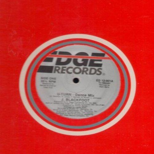 Blackfoot, J. - U-Turn (6:22 minutes Dance Mix)/U-Turn #1 (5:17 minutes)/U-Turn Dub #2 (5:00 minutes) (12 inch 33rpm vinyl Maxi Single (DANCE CLUB FAVORITE!) - NM9/ - Maxi Singles