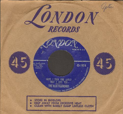 Blue Diamonds - Have I Told You Lately That I Love You/I'm Forever Blowing Bubbles (with vintage London company sleeve) - VG7/ - 45 rpm Records
