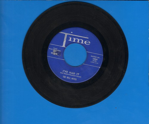 Bell Notes - I've Had It/Be Mine (Everly Brothers Sound-Alikes!) (with juke box label) - VG7/ - 45 rpm Records