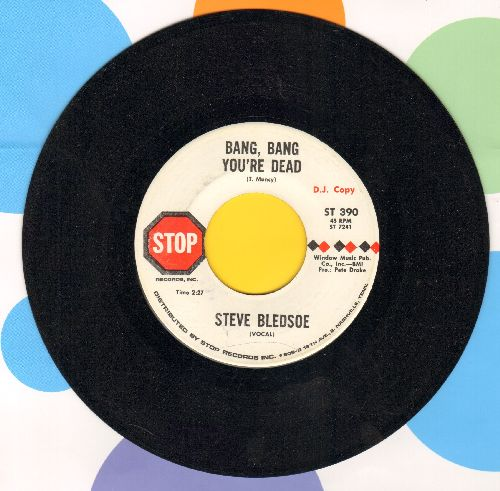 Bledsoe, Steve - Bang, Bang You're Dead/Straighten This Old World Out (DJ advance pressing) - EX8/ - 45 rpm Records
