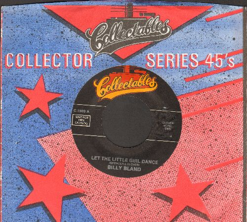 Bland, Billy - Let The Little Girl Dance/The Angels Sang (by The Solitares on flip-side) (re-issue of vintage Doo-Wop recordings, with Collectables company sleeve) - NM9/ - 45 rpm Records