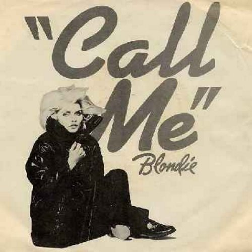 Blondie - Call Me (Theme From American Gigolo) (with picture sleeve) - NM9/EX8 - 45 rpm Records