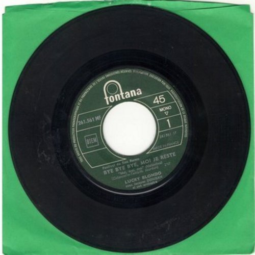 Blondo, Lucky - Bye Bye Baby, Moi Je Reste/Ou Est-Elle Aujourd'hui? (French Pressing, sung in French) - VG7/ - 45 rpm Records