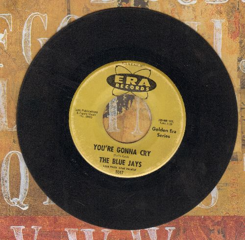 Blue Jays - You're Gonna Cry/Lover's Island (double-hit re-issue of vintage Doo-Wop recordings) - VG7/ - 45 rpm Records