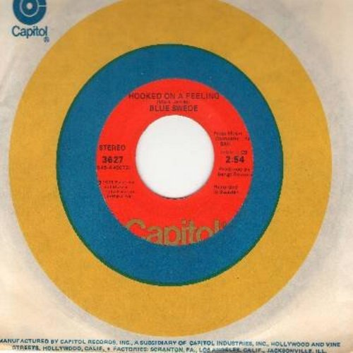 Blue Swede - Hooked On A Feeling (featured on TV's Alley McBeal)/Gotta Have Your Love (with Capitol company sleeve) - VG6/ - 45 rpm Records