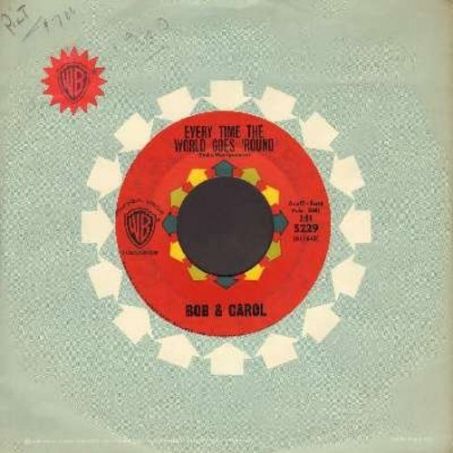 Bob & Carol - One Out Of Seven/Every Time The World Goes Around (with vintage Warner Brothers company sleeve) - EX8/ - 45 rpm Records