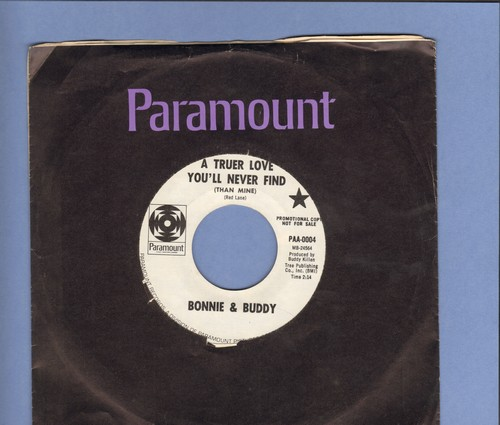 Bonnie & Buddy - A Truer Love You'll Never Find (Than Mine)/That's When (Our Love Will Be Over) (DJ advance pressing with vintage Paramount company sleeve) - NM9/ - 45 rpm Records
