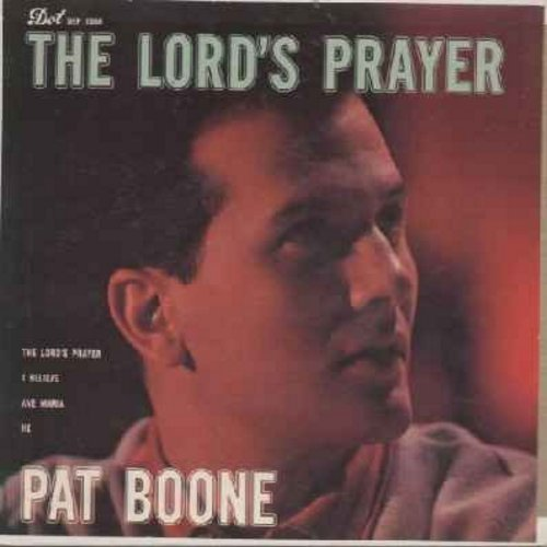 Boone, Pat - The Lord's Prayer/Ave Maria/He/I Believe (vinyl EP record with picture cover) - EX8/EX8 - 45 rpm Records