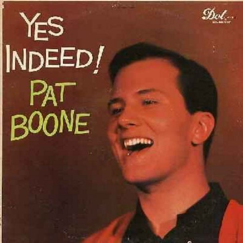 Boone, Pat - Yes Indeed: Lazy River, Sweet Sue, Sweet Georgia Brown, I've Heard That Song Before (vinyl MONO LP record) - EX8/EX8 - LP Records