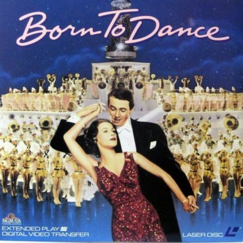 Born To Dance - Born To Dance - The Classic 1936 MGM Musical starring James Stewart and Eleanor Parker - THIS IS A LASER DISC, NOT ANY OTHER KIND OF MEDIA! - NM9/NM9 - Laser Discs