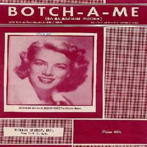 Clooney, Rosemary - Botch-A-Me (Ba-Ba-Baciami Piccina) - 1952 SHEET MUSIC for song made popular by Rosemary Clooney. NICE cover art! (THIS IS SHEET MUSIC, NOT ANY OTHER KIND OF MEDIA! Same shipping rate as 45rpm record) - EX8/ - Sheet Music