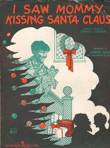 Boyd, Jimmy - I Saw Mommy Kissing Santa Claus - Vintage SHEET MUSIC for the Christmas Novelty, cute cover art featuring Child Star Jimmy Boyd! - EX8/ - Sheet Music