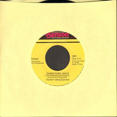 Bradshaw, Terry - Dimestore Jesus/Until You - NM9/ - 45 rpm Records