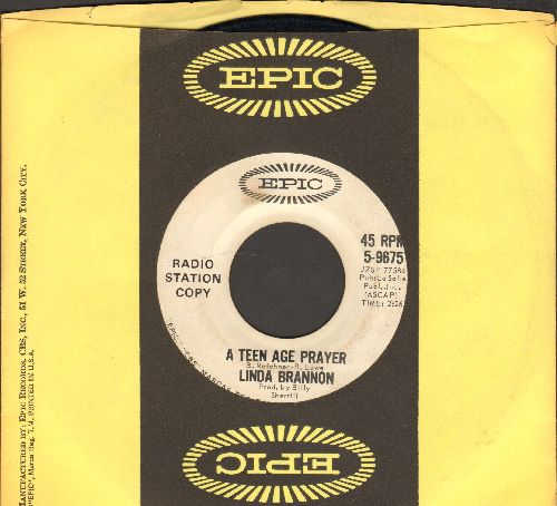 Brannon, Linda - A Teenage Prayer/Everybody Wants To Be Wanted (DJ advance pressing with Epic company sleeve) - VG7/ - 45 rpm Records