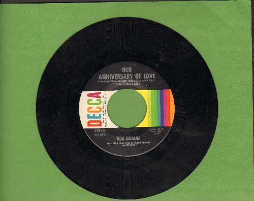 Braun, Bob - Our Anniversary Of Love/Is It Right Or Wrong? - NM9/ - 45 rpm Records