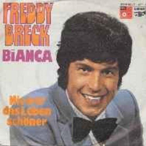 Breck, Freddy - Bianca (Ich hol' vom Himmel dir jeden Stern)/Nie war das Leben schoener (with picture sleeve) (German Pressing, sung in German) - M10/EX8 - 45 rpm Records