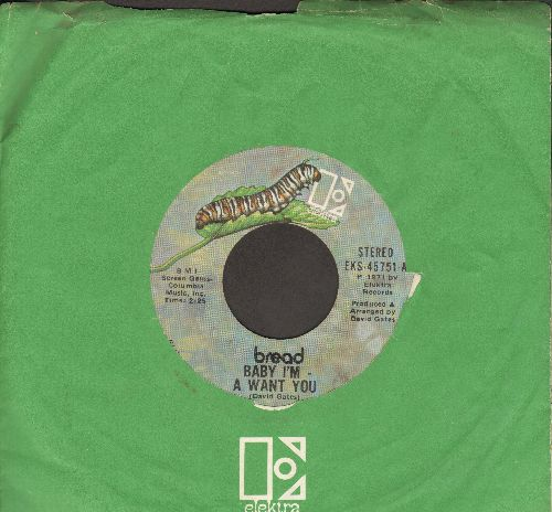 Bread - Baby I'm - A Want You/Truckin' (with vintage Elektra company sleeve) - EX8/ - 45 rpm Records