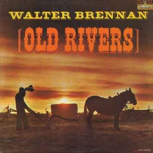 Brennan, Walter - Old Rivers: Vinyl LP record featuring the heartwarming spoken words and songs by one of America's best-loved actors - includes The Old Kelly Place, Happy Birthday Old Folk, The Farmer And The Lord, Boll Weevil and more! - EX8/VG7 - LP Re