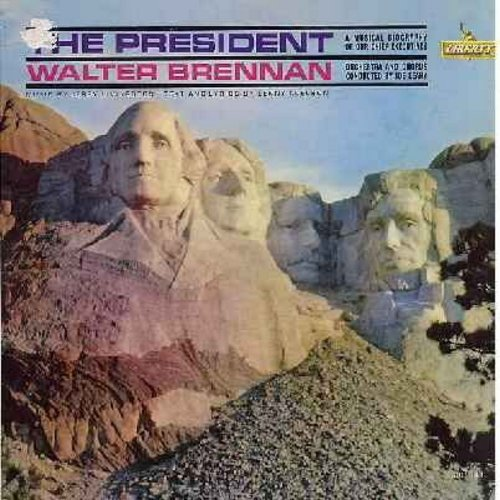 Brennan, Walter - The President - A Musical Biography Of Our Chief Executives, Narrated by Walter Brennan, with Orchestra and Chorus conducted by Joe Leahy (vinyl MONO LP record) - VG7/VG7 - LP Records