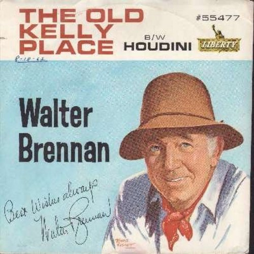 Brennan, Walter - The Old Kelly Place (ULTRA-SENTIMENTAL Spoken Words, Country/Folk Style)/Houidni (with picture sleeve) - NM9/EX8 - 45 rpm Records