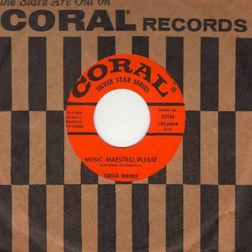 Brewer, Teresa - Music, Maestro, Please/Your Cheatin' Heart (with Coral company sleeve) - EX8/ - 45 rpm Records