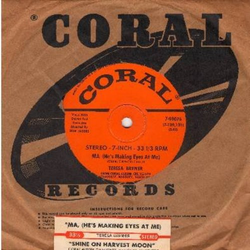Brewer, Teresa - Ma (He's Making Eyes At Me)/Shine On harvest Moon (RARE 7 inch 33rpm STEREO record with small spindle hole, with Coral company sleeve and juke box label) - NM9/ - 45 rpm Records