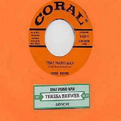 Brewer, Teresa - Anymore/That Piano Man (with juke box label) - VG7/ - 45 rpm Records