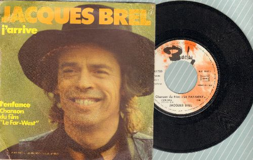 Brel, Jaques - J'arrive/L'enfance (Chanson de Film -Le Far-West-) (French Pressing with picture sleeve, sung in French) - EX8/VG7 - 45 rpm Records