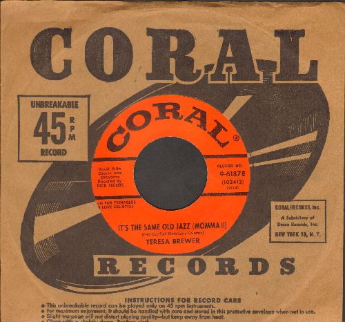 Brewer, Teresa - Born To Love/It's The Same Old Jazz (Momma!!) (with vintage Coral company sleeve) - EX8/ - 45 rpm Records
