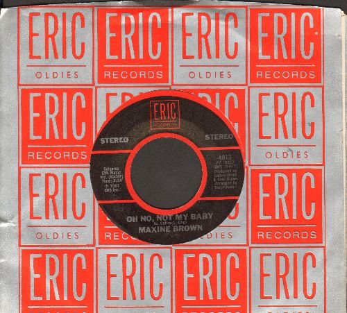 Brown, Maxine - Oh No, Not My Baby/Don't Make Me Over (by Dionne Warwick on flip-side) (double-hit re-issue with Eric company sleeve) - M10/ - 45 rpm Records