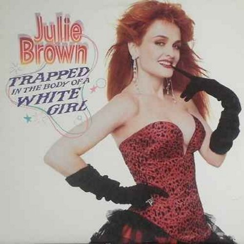 Brown, Julie - Trapped In The Body Of A White Girl: I Like'm Big And Stupid, Shut Up And Kiss Me, Boys 'R A Drug, Every Boy's Got One, The Homecoming Queen's Got A Gun (vinyl LP record, DJ advance pressing) - NM9/VG7 - LP Records