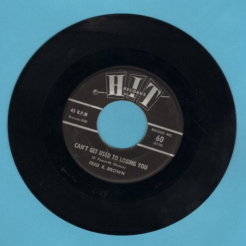 Brown, Fred X. - Can't Get Used To Losing You/Baby Workout (by Leroy Jones on flip-side) (cover versions of contemporary hits) - EX8/ - 45 rpm Records