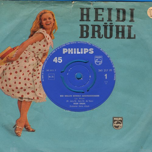 Bruhl, Heidi - Wir wollen niemals auseinander gehn/Mister Love (German Pressing with removable spindle adapter and Heidi Bruhl picture sleeve, sung in German)  - NM9/VG6 - 45 rpm Records