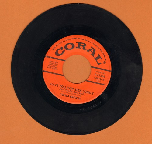 Brewer, Teresa - Have You Ever Been Lonely (Have You Ever Been Blue?)/When Do You Love Me - EX8/ - 45 rpm Records