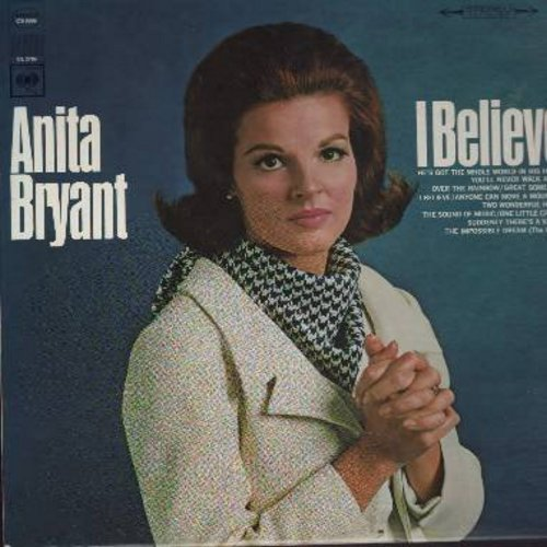 Bryant, Anita - I Believe: You'll Never Walk Alone, Over The Rainbow, The Sound Of Music, The Impossible Dream (vinyl STEREO LP record) - NM9/NM9 - LP Records