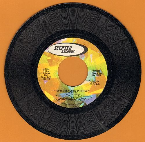 B. T. Express - Do It ('Til You're Satisfied) (double-A-sided DJ advance pressing with MONO + STEREO version) - NM9/ - 45 rpm Records