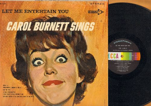 Burnett, Carol - Let Me Entertain You: Everything's Coming Up Roses, Comes Once In A Lifetime, Everybody Loves To Take A Bow, All I Need Is The Boy (vinyl STEREO LP record) - NM9/NM9 - LP Records